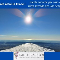 Il Sole oltre la Croce: niente accade per caso, tutto accade per uno scopo